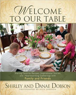 Image for Welcome to Our Table: Sharing Favorite Recipes, Inspirational Stories, and Heartwarming Gatherings
