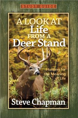 Image for A Look at Life from a Deer Stand Study Guide: Hunting for the Meaning of Life