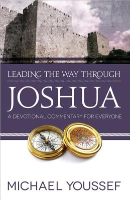 Image for Leading the Way Through Joshua: A Devotional Commentary for Everyone (Leading the Way Through the Bible)
