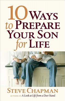 Image for 10 Ways to Prepare Your Son for Life