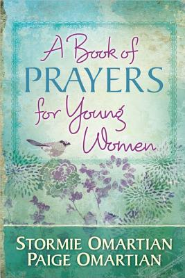 A Book of Prayers for Young Women, Stormie Omartian, Paige Omartian