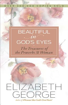 Image for Beautiful in God's Eyes: The Treasures of the Proverbs 31 Woman