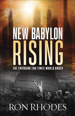 Image for New Babylon Rising: The Emerging End Times World Order