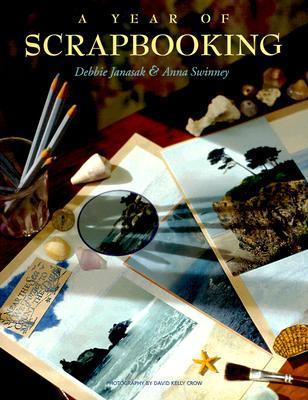 A Year of Scrapbooking, Janasak, Debbie; Swinney, Anna