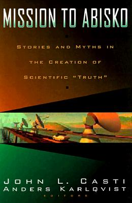 "Image for Mission To Abisko: Stories and Myths In The Creation Of Scientific ""Truth"""