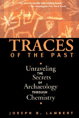 Image for Traces Of The Past: Unraveling The Secrets Of Archaeology Through Chemistry (Helix Books)