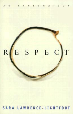 Respect: An Exploration, Lawrence-Lightfoot, Sara