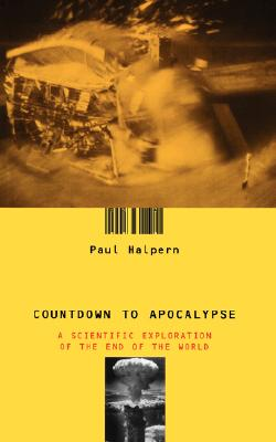 Image for Countdown To Apocalypse: A Scientific Exploration Of The End Of The World