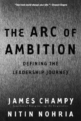 Image for The Arc of Ambition: Defining the Leadership Journey