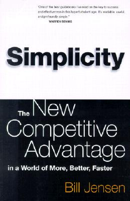 Image for Simplicity: The New Competitive Advantage in a World of More, Better, Faster