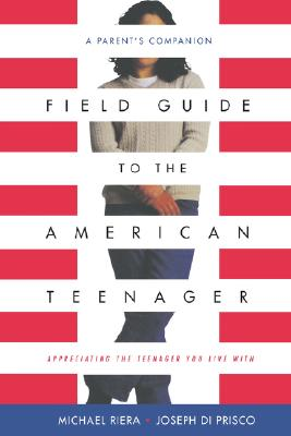 Image for Field Guide To The American Teenager: A Parent's Companion