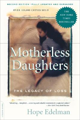 Motherless Daughters: The Legacy of Loss, Edelman, Hope
