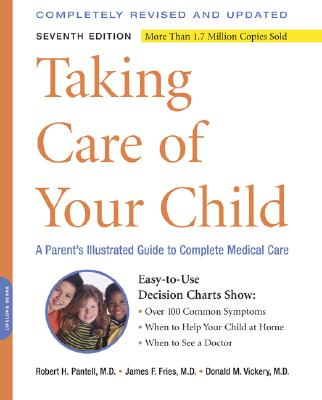 Image for Taking Care of Your Child: A Parent's Illustrated Guide to Complete Medical Care