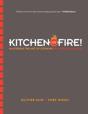 Image for Kitchen on Fire!: Mastering the Art of Cooking in 12 Weeks (or Less)