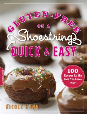 Image for Gluten-Free on a Shoestring, Quick and Easy: 100 Recipes for the Food You Love--Fast!