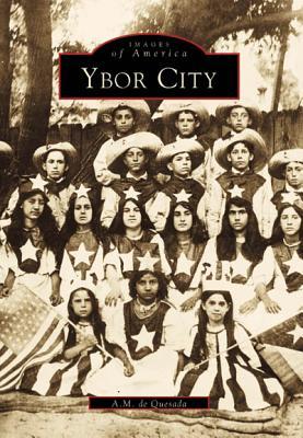 Ybor City (Images of America: Florida), de Quesada, A.M.