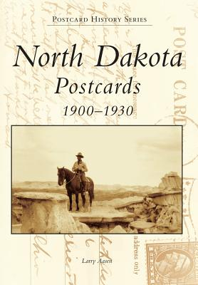 North Dakota Postcards 1900-1930 (The Postcard History Series), Aasen, Larry