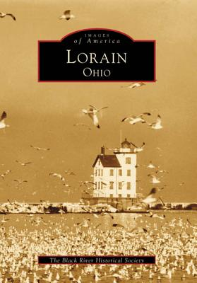 Lorain (Images of America: Ohio), Black River Historical Society