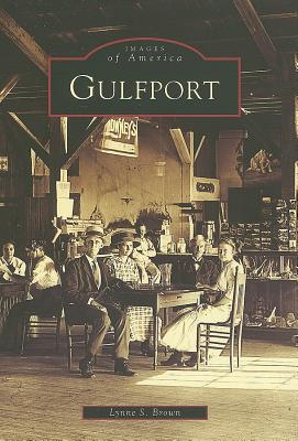 Gulfport (Images of America: Florida), Brown, Lynne S.