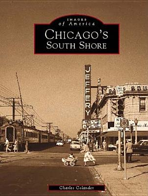Chicago's South Shore (Images of America: Illinois), Celander, Charles