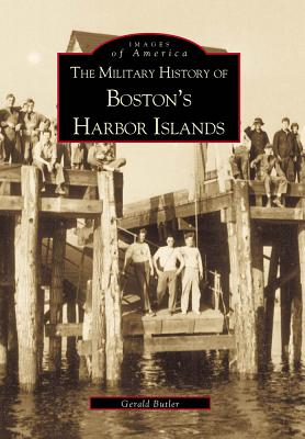 Image for The Military History of Boston's Harbor Islands  (MA)   (Images  of  America)