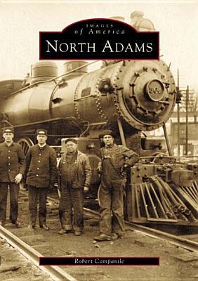 North  Adams (MA)   (Images  of  America), Robert  Campanile