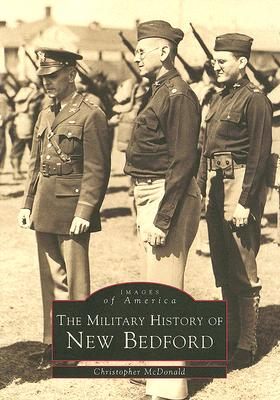 Image for The Military History of New Bedford (MA) (Images of America)