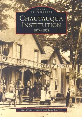 Image for Chautauqua Institution, 1874-1974 (Images of America: New York)
