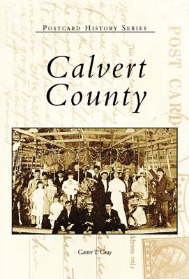 Calvert  County   (MD)  (Images  of  America), Carter  Gray