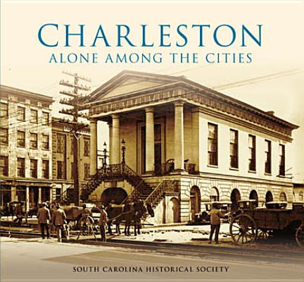 Image for Charleston: Alone Among The Cities (sc) (images Of America)