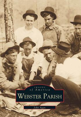Webster Parish (Images of America), Agan, John