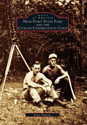 Image for High Point State Park and the Civilian Conservation Corps (NJ) (Images of America)
