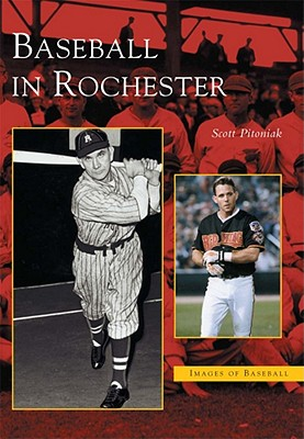Baseball in Rochester (NY)  (Images of Baseball), Pitoniak, Scott