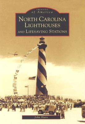 Image for North Carolina Lighthouses and Lifesaving Stations  (NC)  (Images of America)