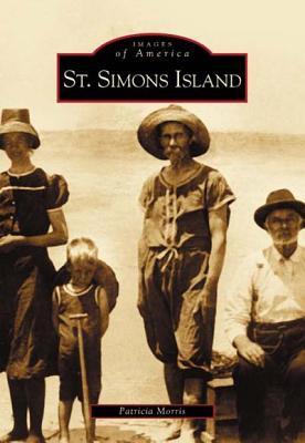 St. Simons Island  (GA)  (Images of America), PATRICIA MORRIS