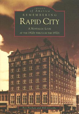 Image for Remembering Rapid City: A Nostalgic Look at the 1920s Through the 1970s