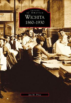 Image for Wichita, 1860-1930