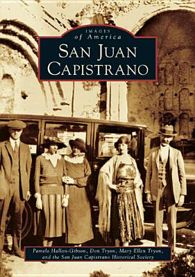 Image for San Juan Capistrano (CA) (Images of America)