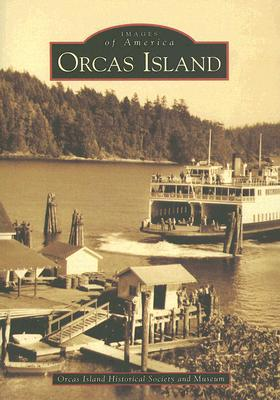 Image for Orcas Island  (WA)  (Images of America)