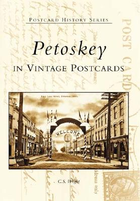Image for Petoskey In Vintage Postcards (MI) (Postcard History Series)