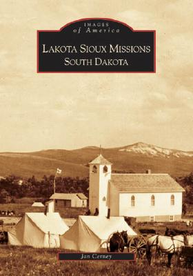 Lakota Sioux Missions South Dakota (Images of America), Cerney, Jan
