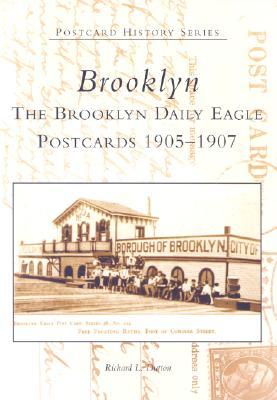 Brooklyn: Daily Eagle Postcards, 1905-1907 (Postcard History: New York), Dutton, Richard L.