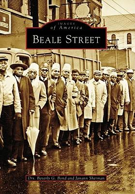 Beale  Street   (TN)   (Images of America), Dr.  Beverly  G.  Bond; Dr.  Janann  Sherman