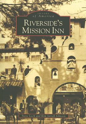 RIVERSIDE'S MISSION INN, STEVE / JOHNSO LECH