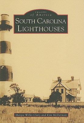 SOUTH CAROLINA LIGHTHOUSES (IMAGES OF AMERICA), CLARY, MARGIE WILLIS