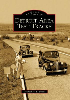 Detroit Area Test Tracks (Images of America), Davis, Michael W. R.