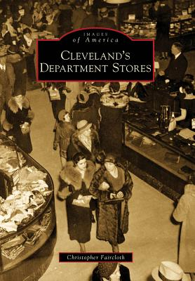 Cleveland's Department Stores (OH) (Images of America), Faircloth, Christopher