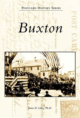 Buxton, ME (PHS) (Postcard History), Libby Ph.D., James D.