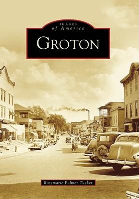 Groton (Images of America), Palmer Tucker, Rosemarie