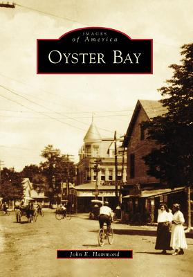 "Oyster Bay (Images of America), ""Hammond, John E."""